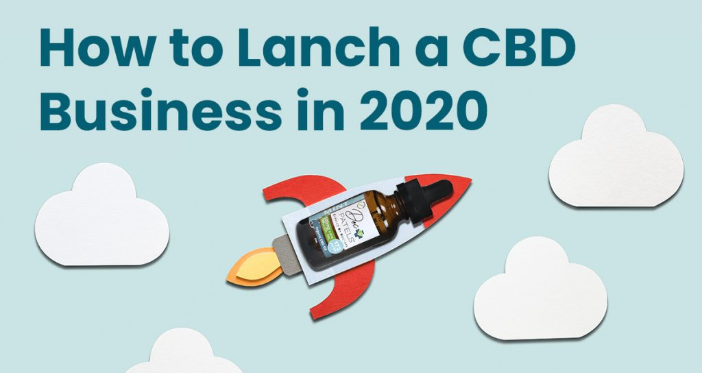 How to Launch a CBD Business in 2020